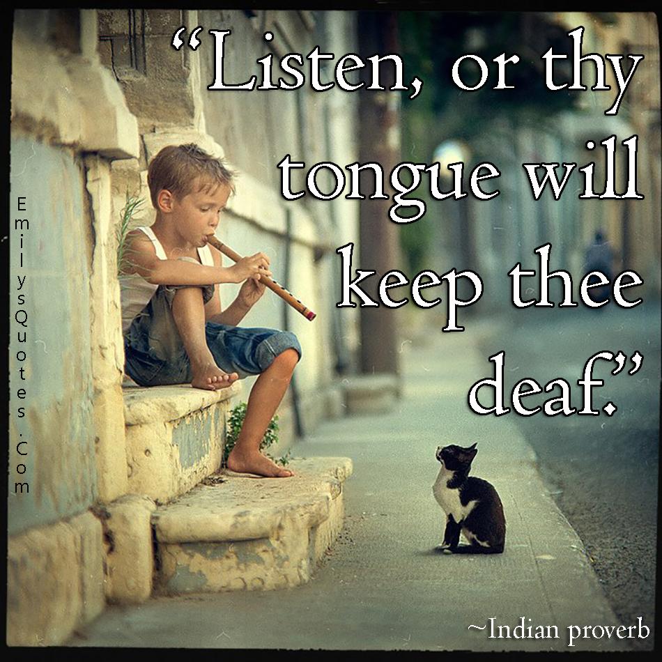 EmilysQuotes.Com - listen, consequences, wisdom, Indian proverb