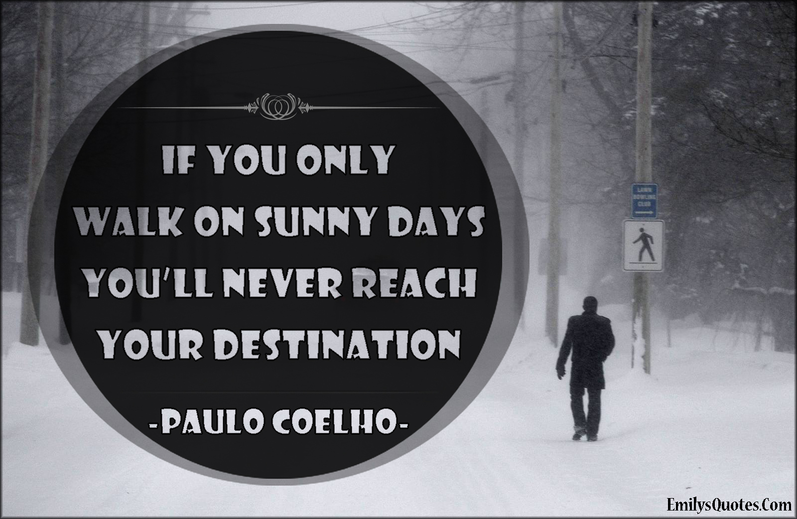 EmilysQuotes.Com - motivational, inspirational, choice, consequences, Paulo Coelho, intelligence, destination