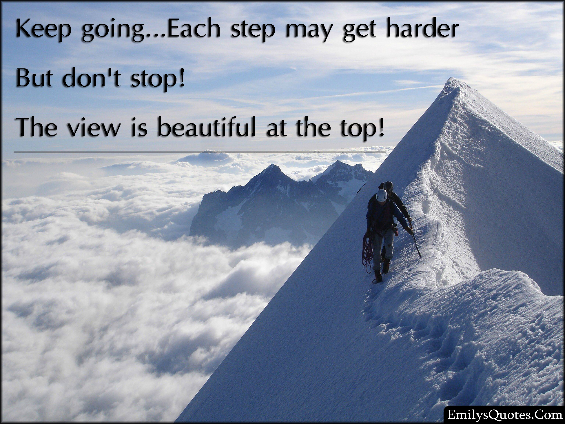 View Quotes Keep Going…each Step May Get Harder But Don't Stop The View Is