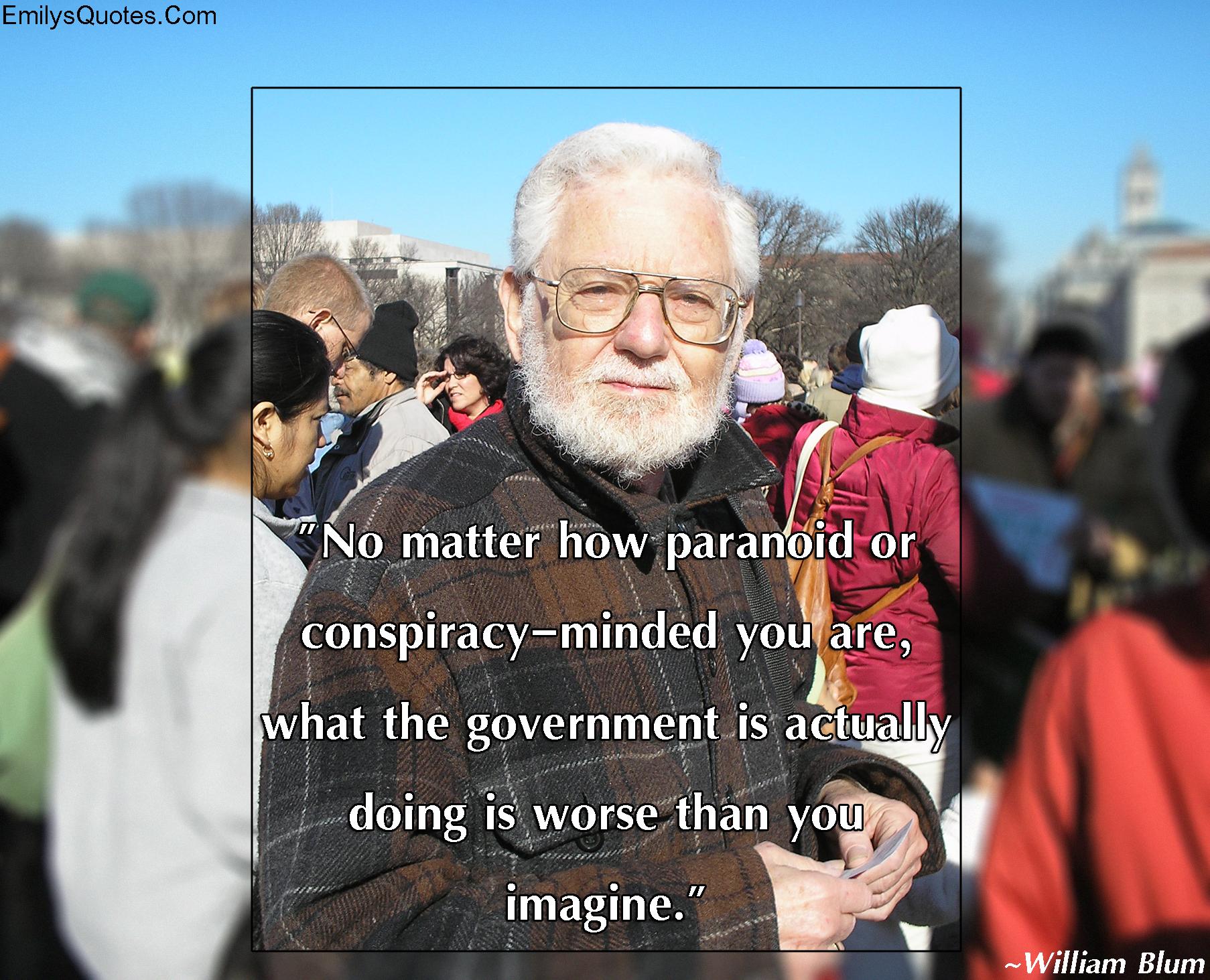 EmilysQuotes.Com - paranoid, conspiracy, government, imagination, intelligence, William Blum
