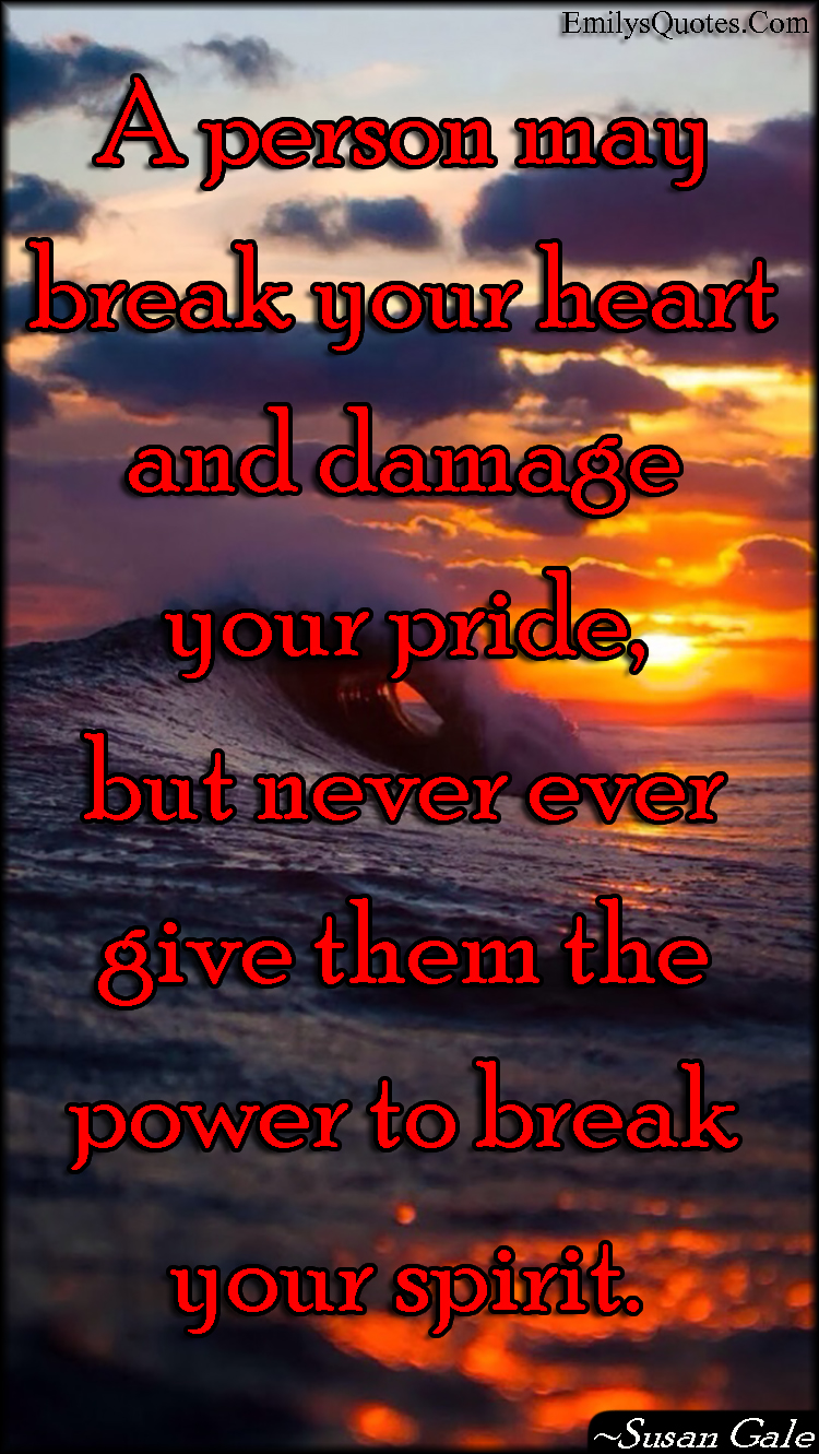 EmilysQuotes.Com - relationship, people, heart, pride, power, spirit, inspirational, motivational, Susan Gale