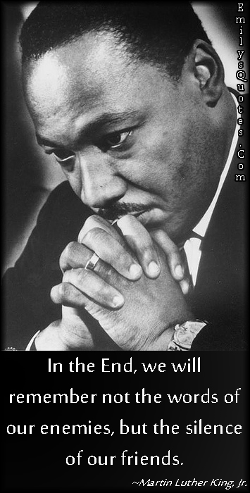 EmilysQuotes.Com - remember, enemies, silence, friends, Martin Luther King, Jr.