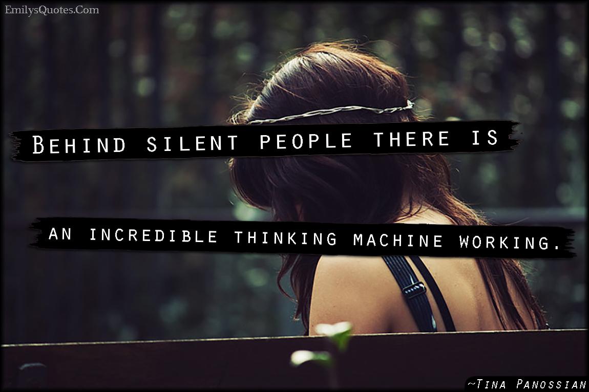 EmilysQuotes.Com - silent people, mind, thinking, understanding, truth, wisdom, Tina Panossian