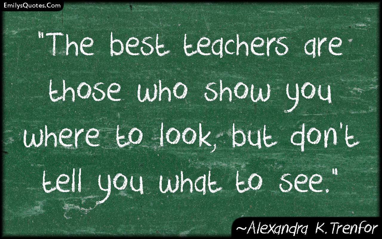 EmilysQuotes.Com - teacher, relationship, understanding, wisdom, Alexandra K.Trenfor