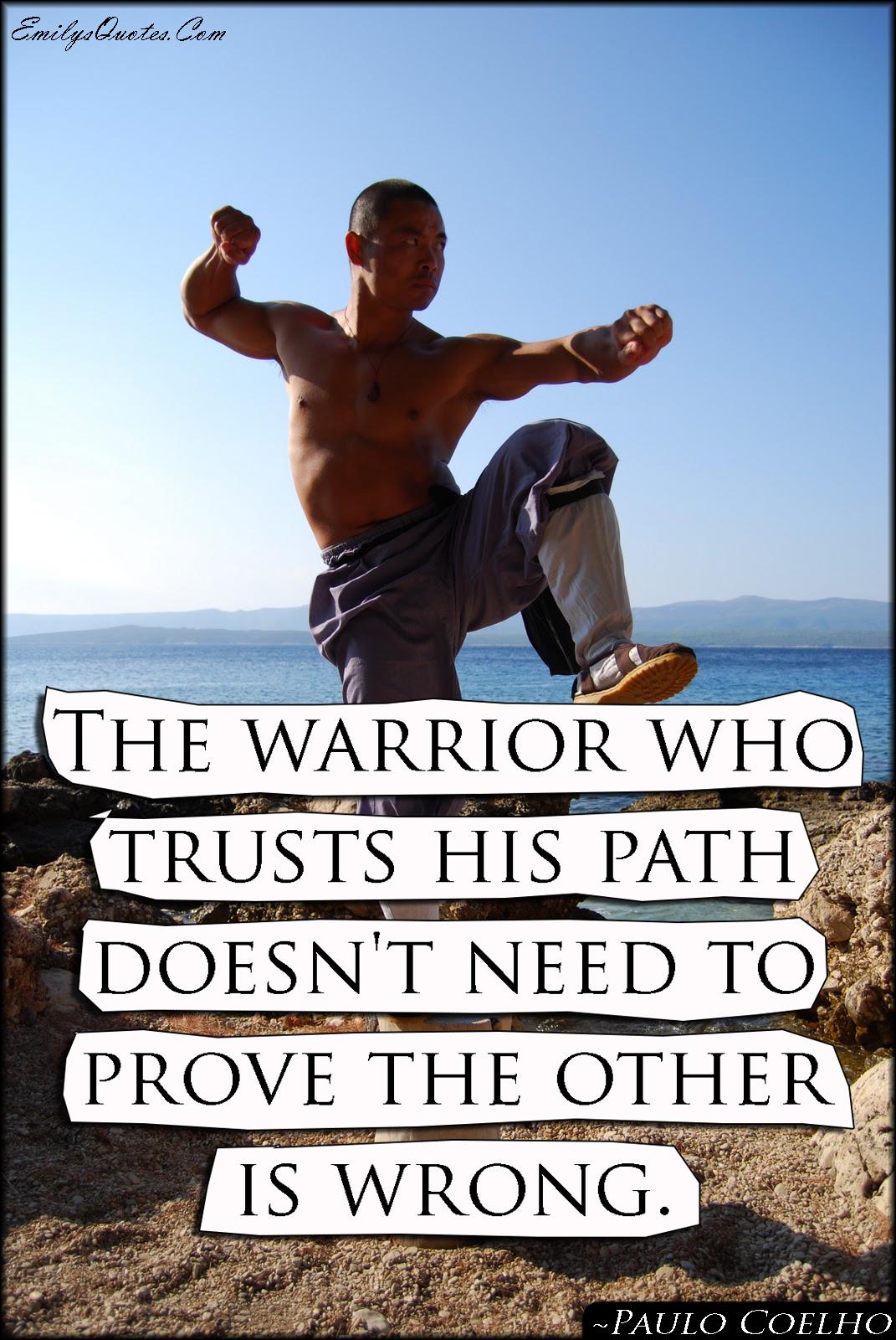 EmilysQuotes.Com - warrior, trust, path, need, prove, mistake, wisdom, inspirational, Paulo Coelho