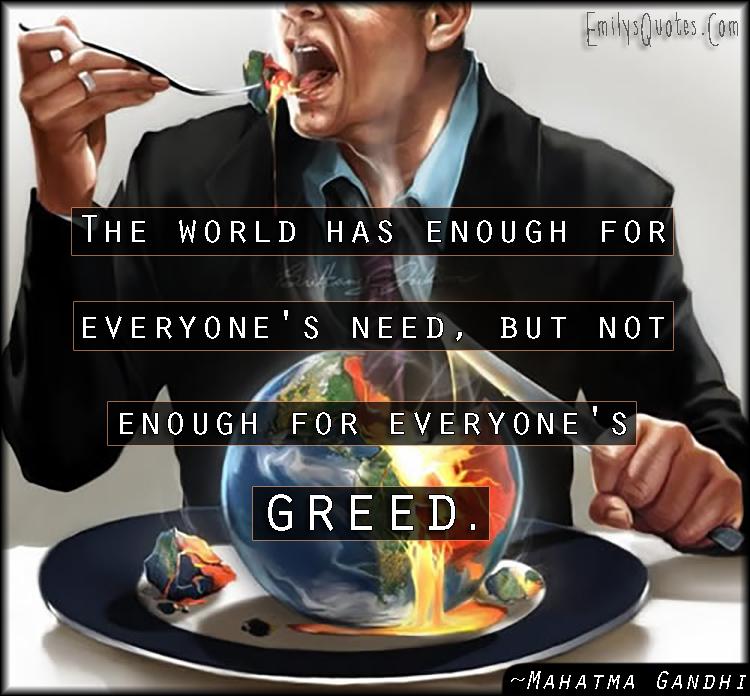 EmilysQuotes.Com - wisdom, need, greed, people, Mahatma Gandhi