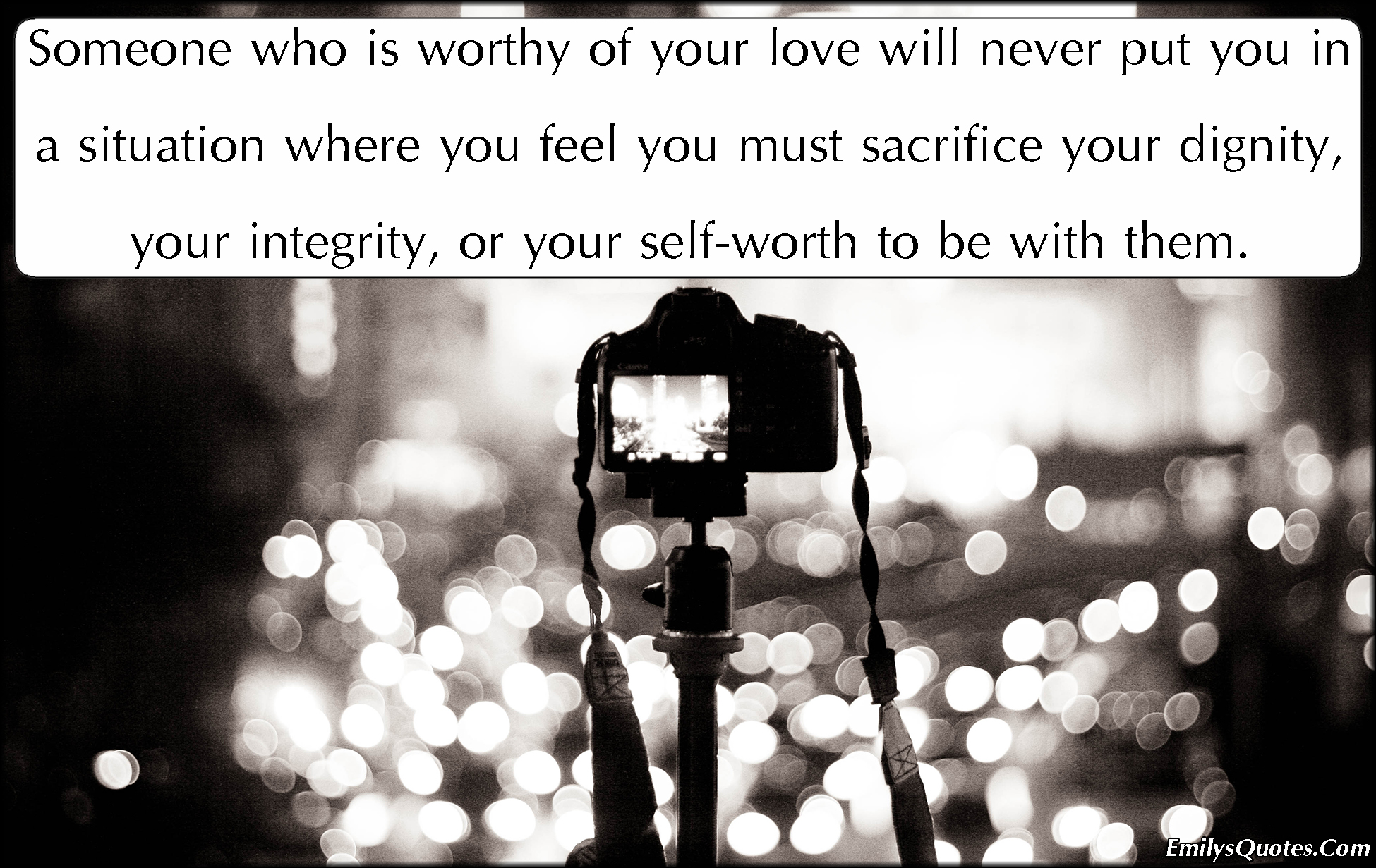EmilysQuotes.Com - worthy, love, feelings, sacrifice, dignity, integrity, self-worth, relationship, understanding, being together, unknown