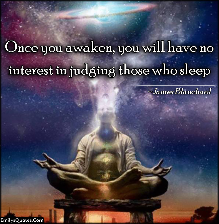 EmilysQuotes.Com - awaken, judge, interest, truth, wisdom, intelligent, James Blanchard