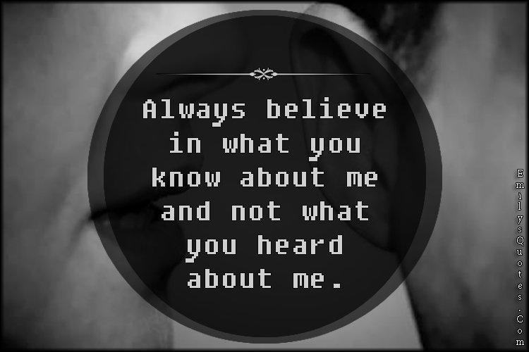 EmilysQuotes.Com - believe, know, heard, gossip, unknown