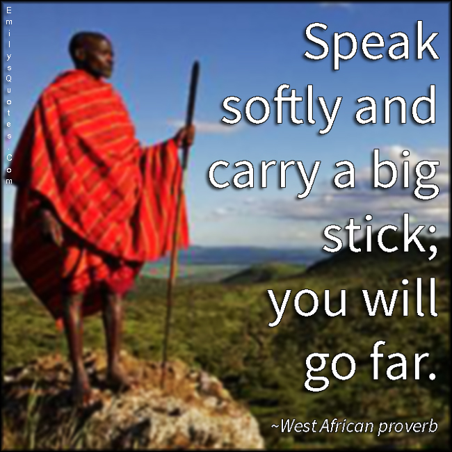 EmilysQuotes.Com - communication, stick, wisdom, go far, West African proverb, African proverb, caution, threat