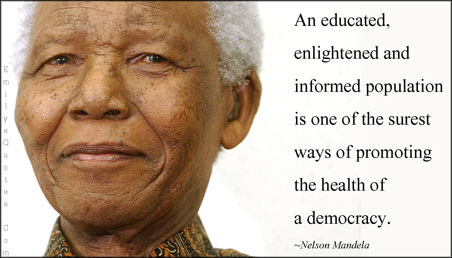 Democracy Quotes An Educated Enlightened And Informed Population Is One Of The