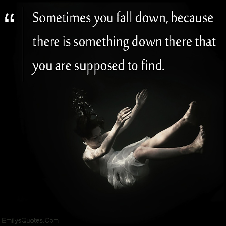 EmilysQuotes.Com - fall, reason, inspirational, find, amazing, unknown