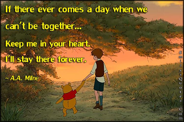 EmilysQuotes.Com - feelings, heart, friendship, positive, love, inspirational, amazing, promise, forever,  A.A. Milne