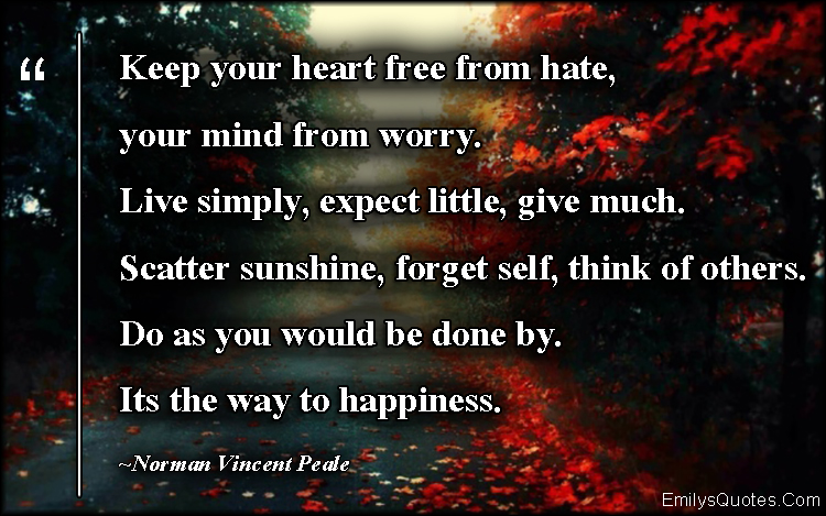 EmilysQuotes.Com - free, hate, mind, worry, life, forget, caring, happiness, being a good person, advice, positive, inspirational, Norman Vincent Peale