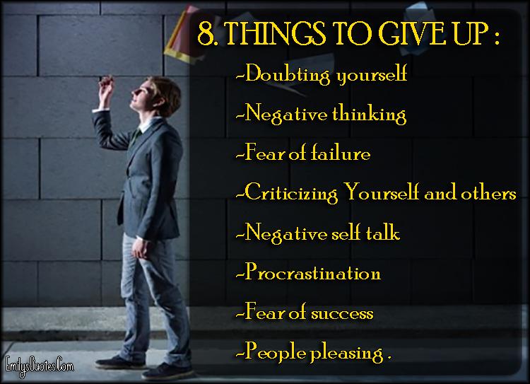 EmilysQuotes.Com - give up, doubt, negative, fear, failure, criticizing, fear, relationship, advice, procrastination, unknown