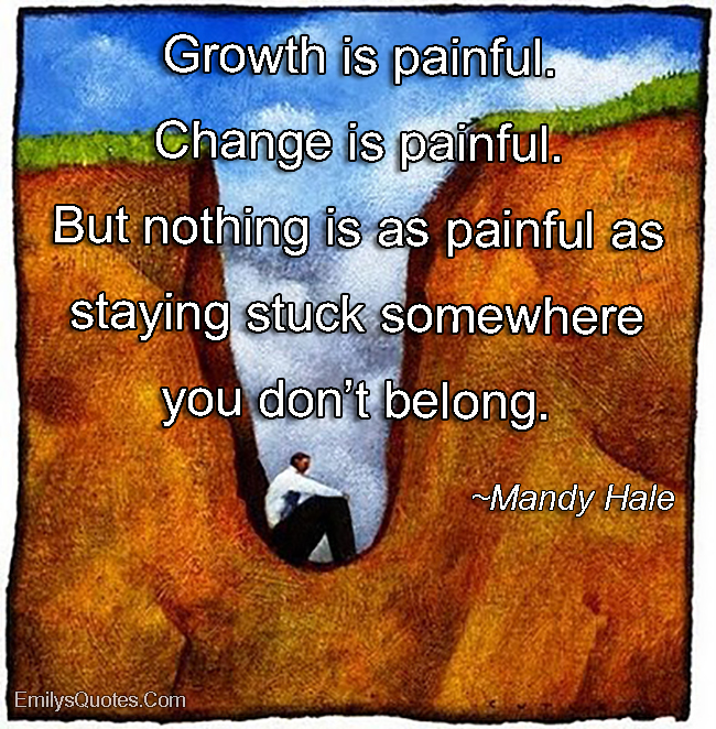 EmilysQuotes.Com - growth, pain, change, experience, stuck, decision, wisdom, consequences, Mandy Hale