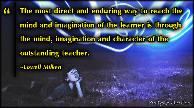 EmilysQuotes.Com - mind, imagination, learning, character, learning, wisdom, inspirational, education, Lowell Milken