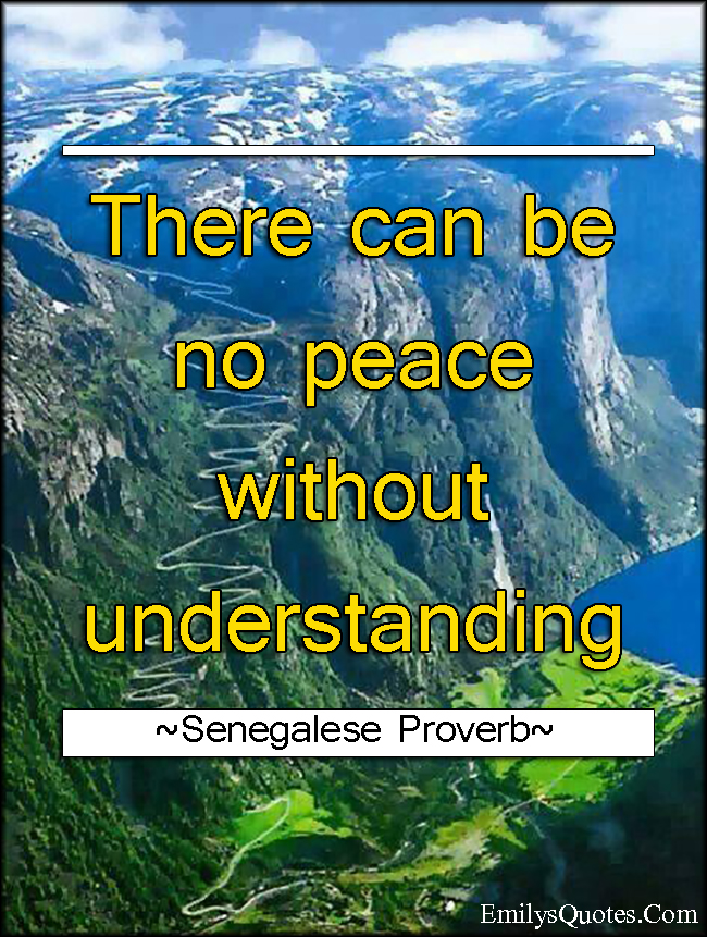 There Can Be No Peace Without Understanding Popular Inspirational