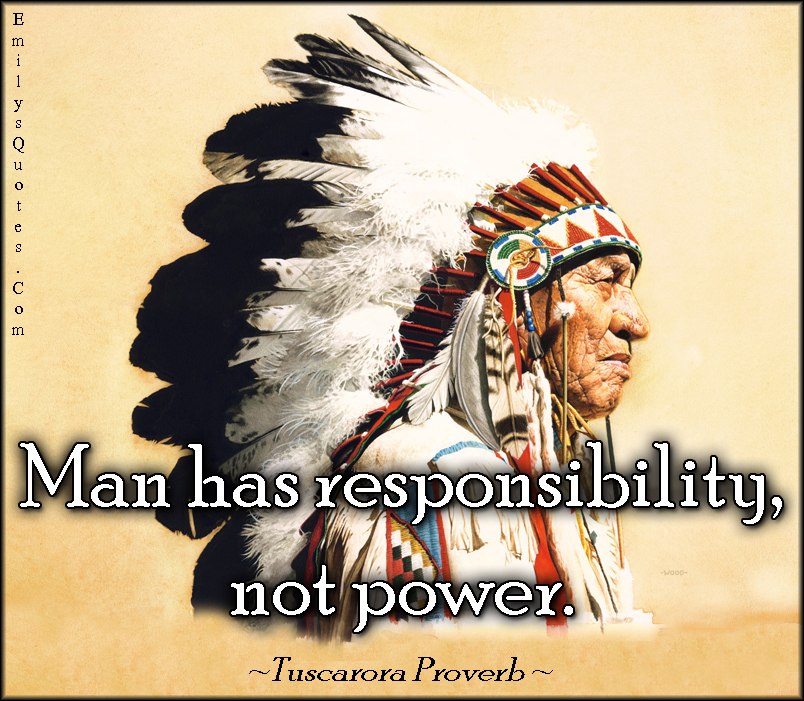 com people responsibility power wisdom great native american