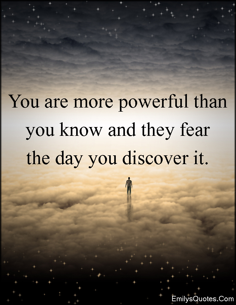 EmilysQuotes.Com - powerful, know, fear, understand, inspirational, motivational, unknown