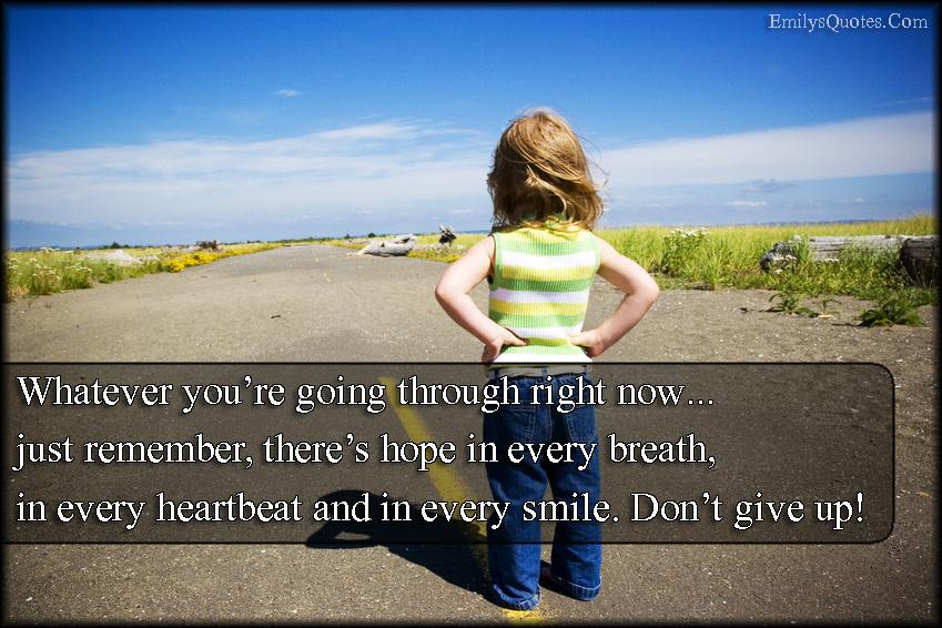 EmilysQuotes.Com - remember, hope, smile, struggle, encouraging, inspirational, motivational, positive, don't give up, unknown