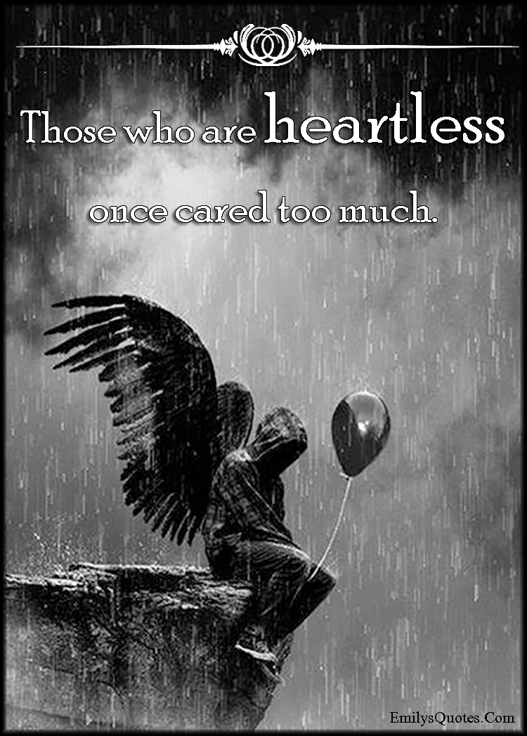 Com - sad  feelings  heartless  I Am Heartless Quotes