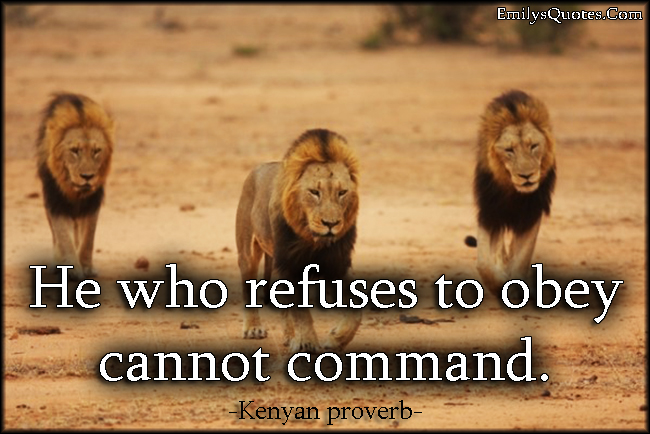 EmilysQuotes.Com - understanding, obey, command, wisdom, leading, intelligent, Kenyan proverb, African proverb