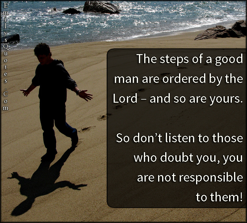 EmilysQuotes.Com - wisdom, advice, good man, God, doubt, relationship, responsible, understanding, unknown