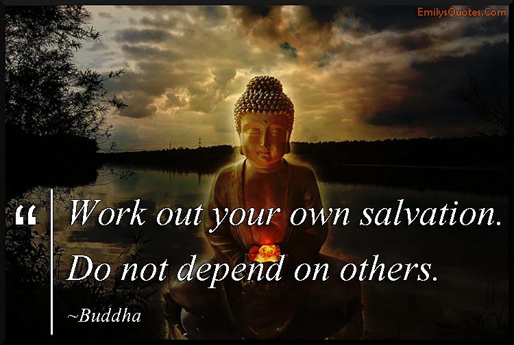 EmilysQuotes.Com - wisdom, life, salvation, amazing, great, depend, Buddha