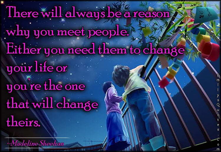 EmilysQuotes.Com - wisdom, reason, people, change, life, inspirational, Madeline Sheehan