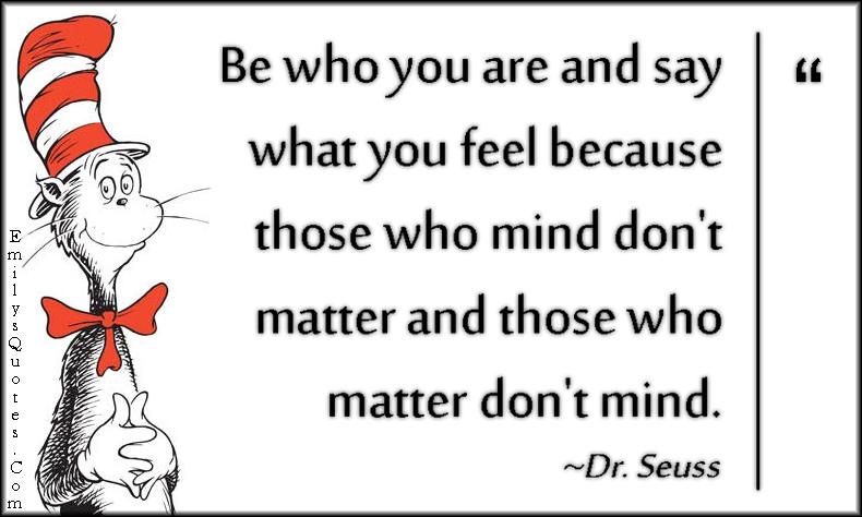EmilysQuotes.Com - advice, be yourself, communication, feel, mind, matter, understanding, intelligent, Dr. Seuss
