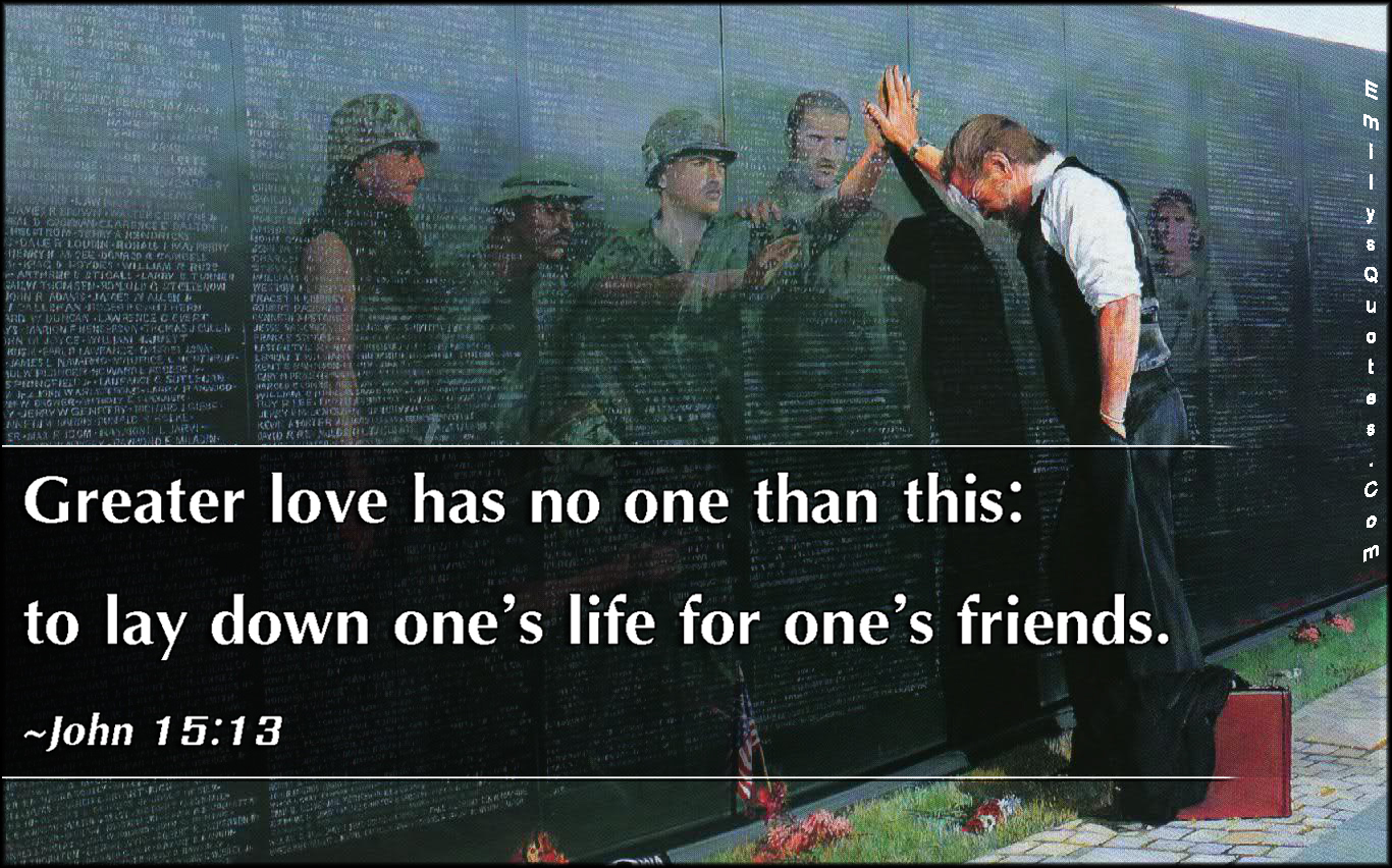 Life Sacrifice Quotes Greater Love Has No One Than This To Lay Down One's Life For