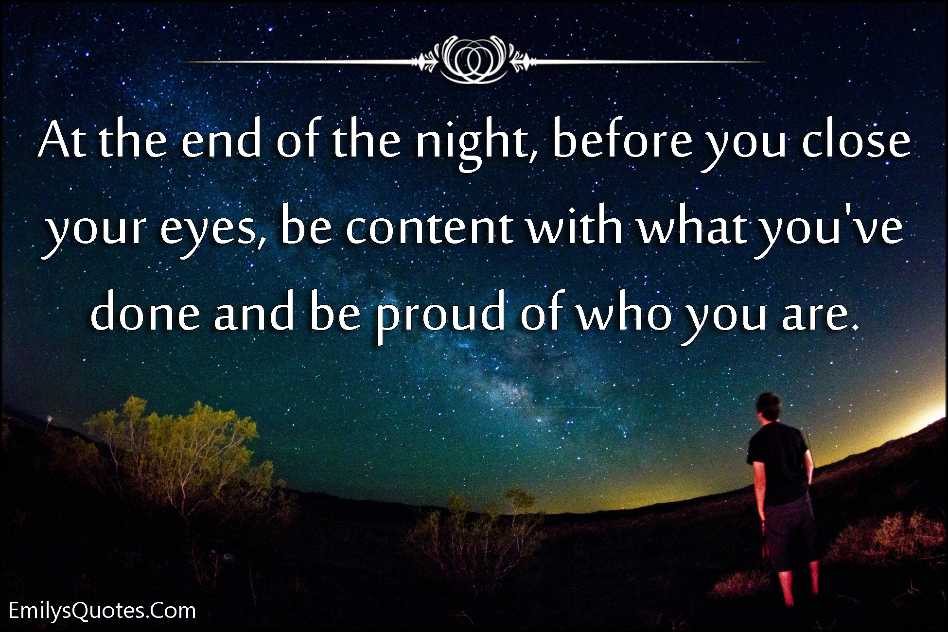 Proud Of You Quotes At The End Of The Night Before You Close Your Eyes Be Content