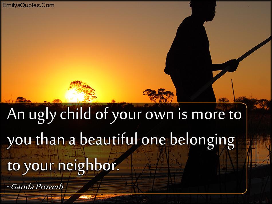 EmilysQuotes.Com - child, parenting, caring, love, African proverb, Ganda Proverb