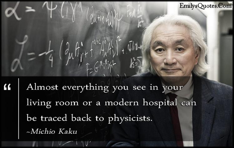 EmilysQuotes.Com - inspirational, intelligent, physicists, science, understanding, Michio Kaku