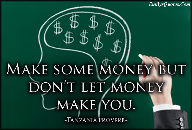 EmilysQuotes.Com - money, advice, change, wisdom, African proverb, Tanzania proverb