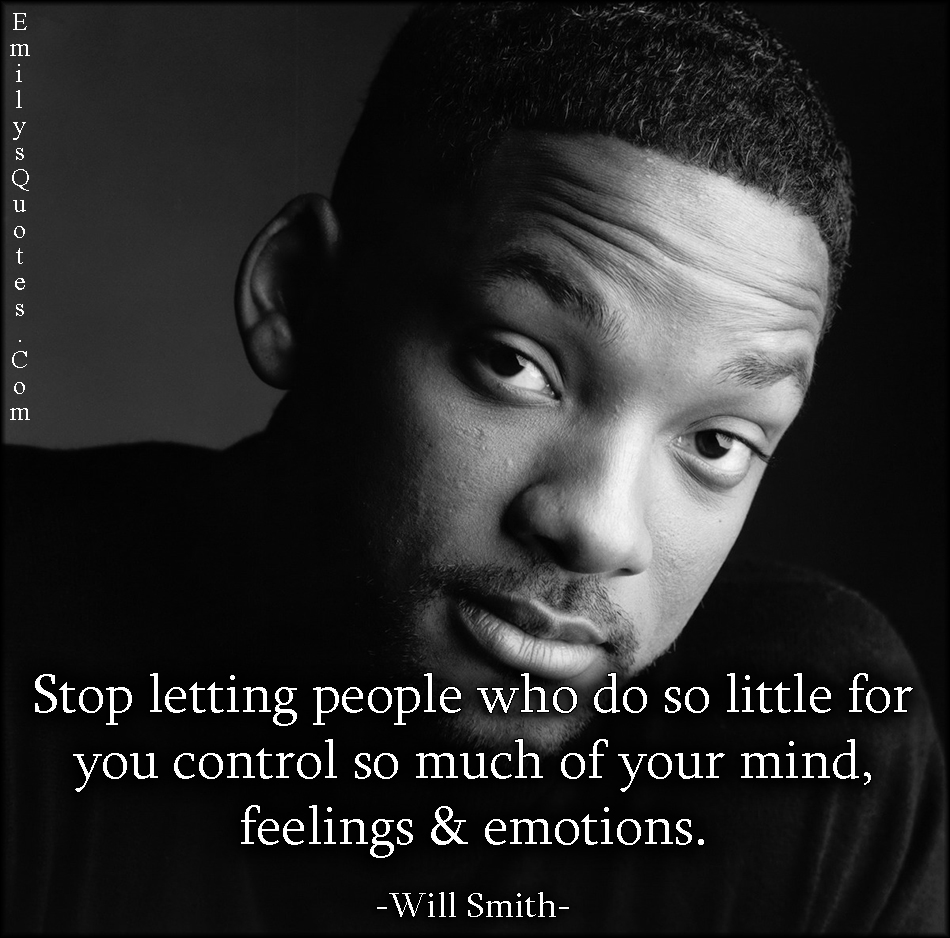 EmilysQuotes.Com - people, control. mind, feelings, emotions, advice, relationship, Will Smith