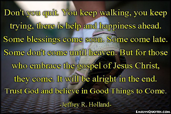Jesus Inspirational Quotes Entrancing Don't You Quityou Keep Walking You Keep Trying There Is Help