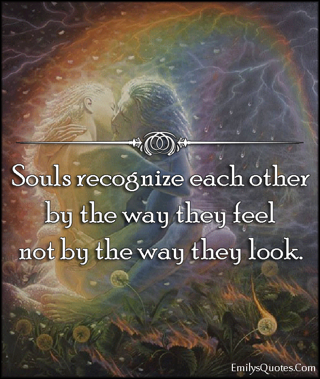 EmilysQuotes.Com - soul, recognize, feel, look, amazing, inspirational, understanding, experience, unknown