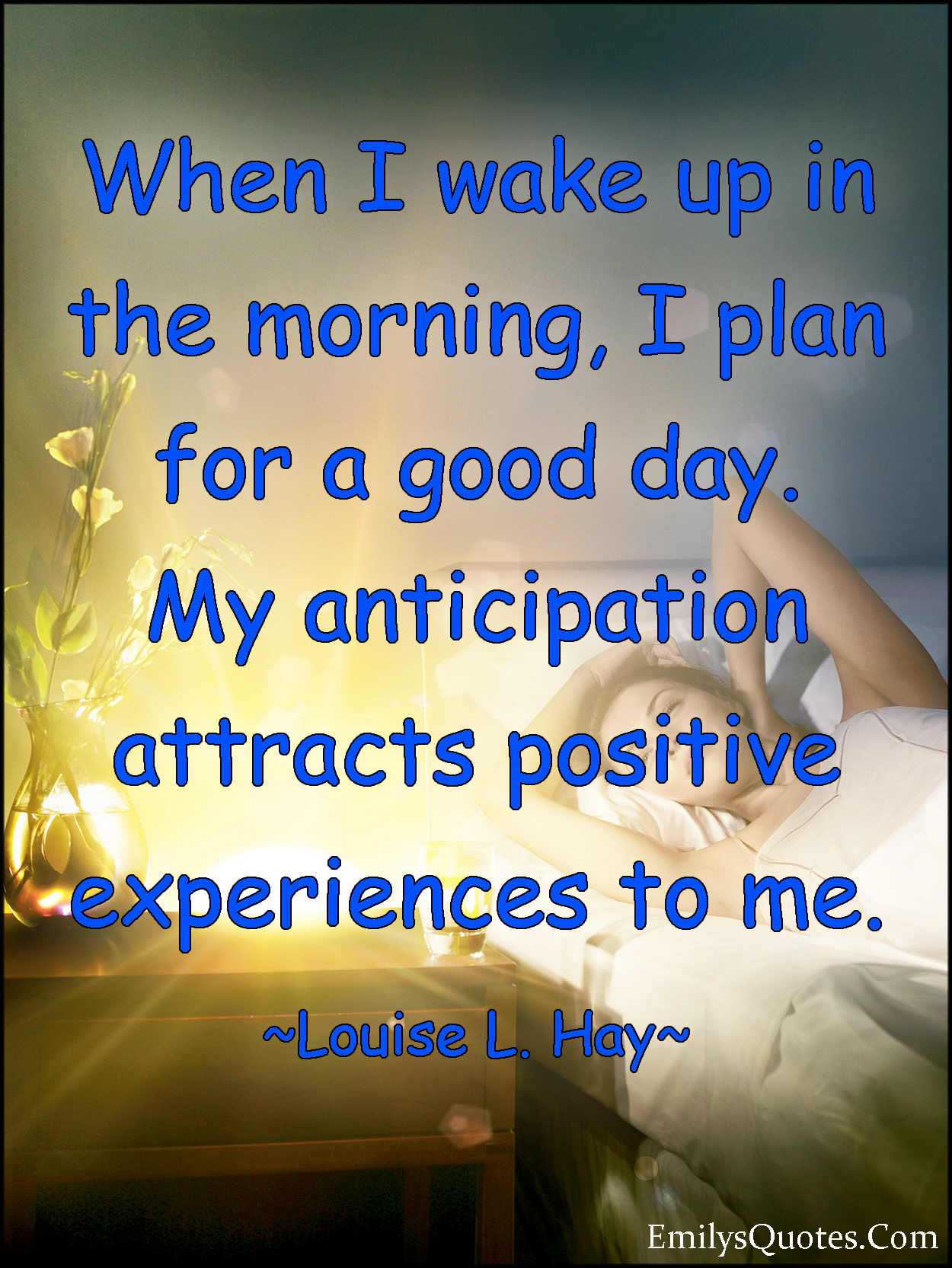EmilysQuotes.Com - wake up, morning, positive, anticipation, experience, attitude, inspirational, Louise L. Hay