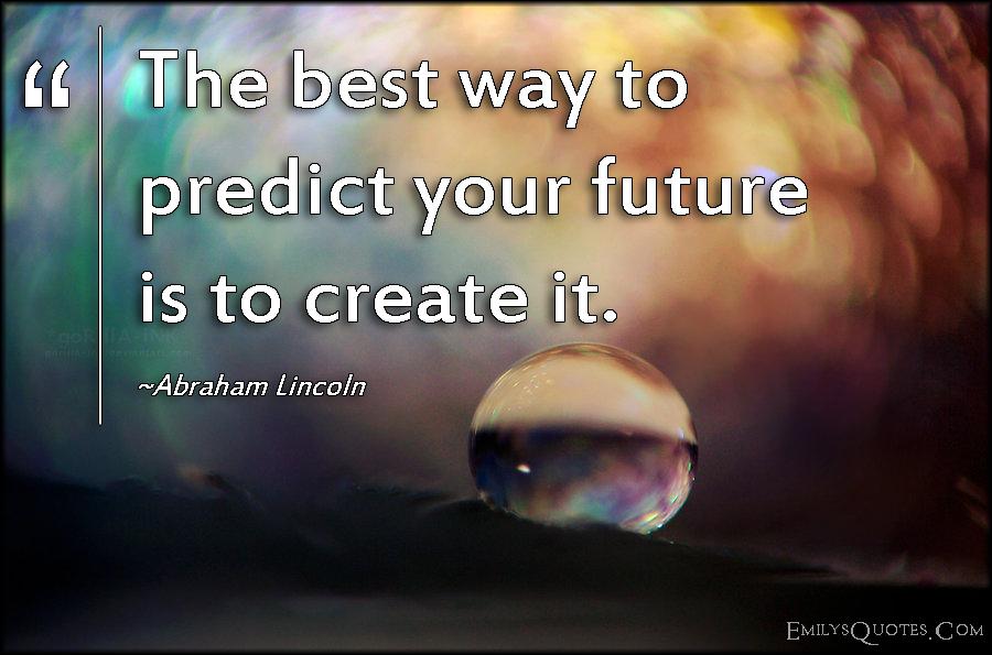 EmilysQuotes.Com - wisdom, attitude, future, intelligent, motivational, inspirational, Abraham Lincoln