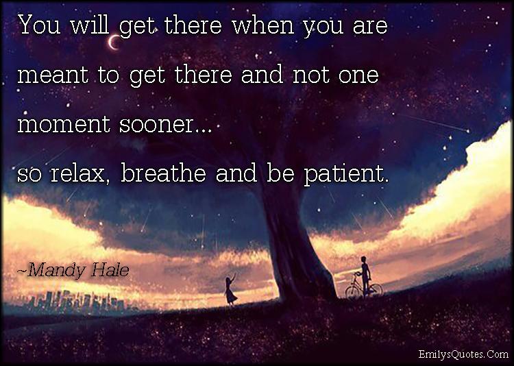 EmilysQuotes.Com - wisdom, time, promise, relax, breathe, patient, inspirational, Mandy Hale