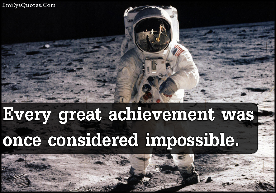 EmilysQuotes.Com - amazing, great, inspirational, motivational, achievement, impossible, unknown