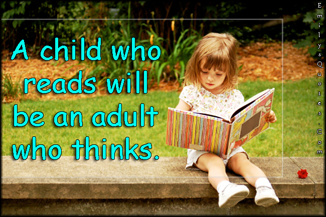 EmilysQuotes.Com - child, read, adult, thinks, learning, intelligent, unknown