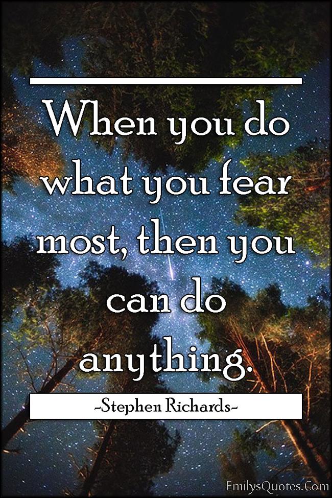 EmilysQuotes.Com - fear, amazing, inspirational, motivational, encouraging, positive, freedom, Stephen Richards