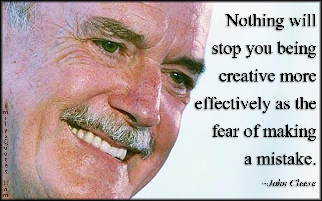 EmilysQuotes.Com - funny, stop, being creative, fear, mistake, consequences, intelligent, John Cleese