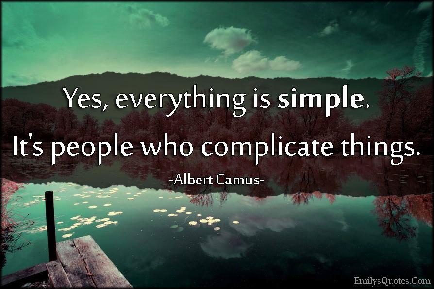 EmilysQuotes.Com - inspirational, life, simple, people, complicate, wisdom, Albert Camus
