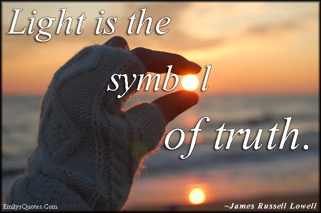 EmilysQuotes.Com - light, symbol, truth, inspirational, amazing, James Russell Lowell