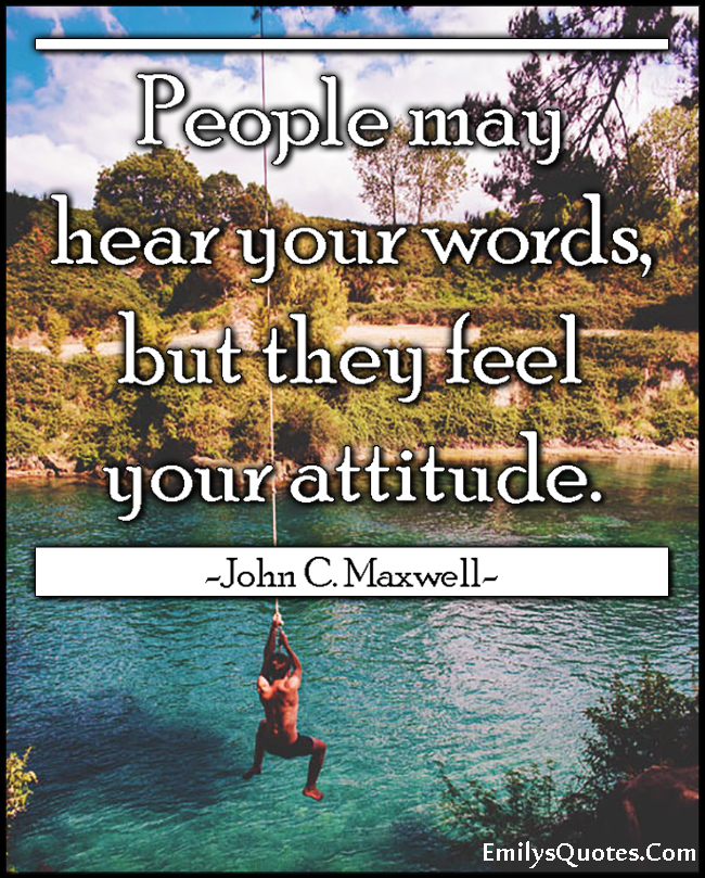 EmilysQuotes.Com - people, hear, words, communication, feel, attitude, experience, John C. Maxwell