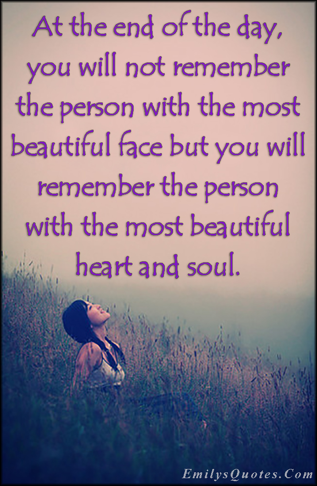 EmilysQuotes.Com - remember, person, beautiful face, heart, soul, inspirational, experience, unknown